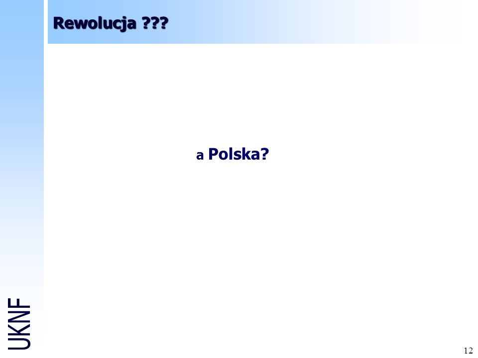 12 Rewolucja ??? a Polska?