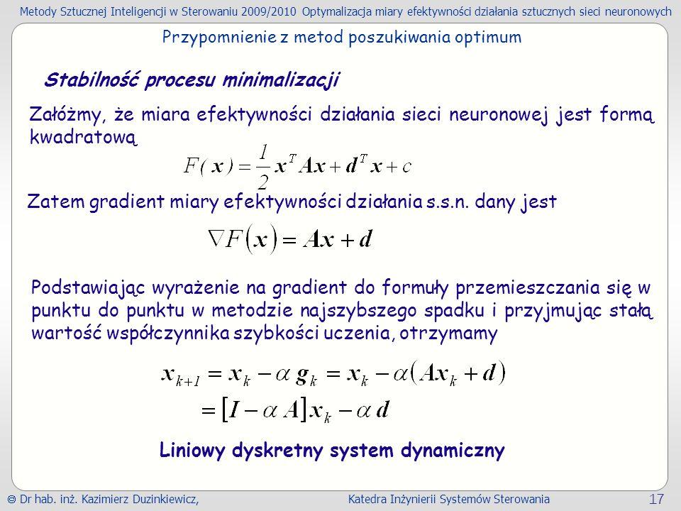 Metody Sztucznej Inteligencji w Sterowaniu 2009/2010Optymalizacja miary efektywności działania sztucznych sieci neuronowych Dr hab.
