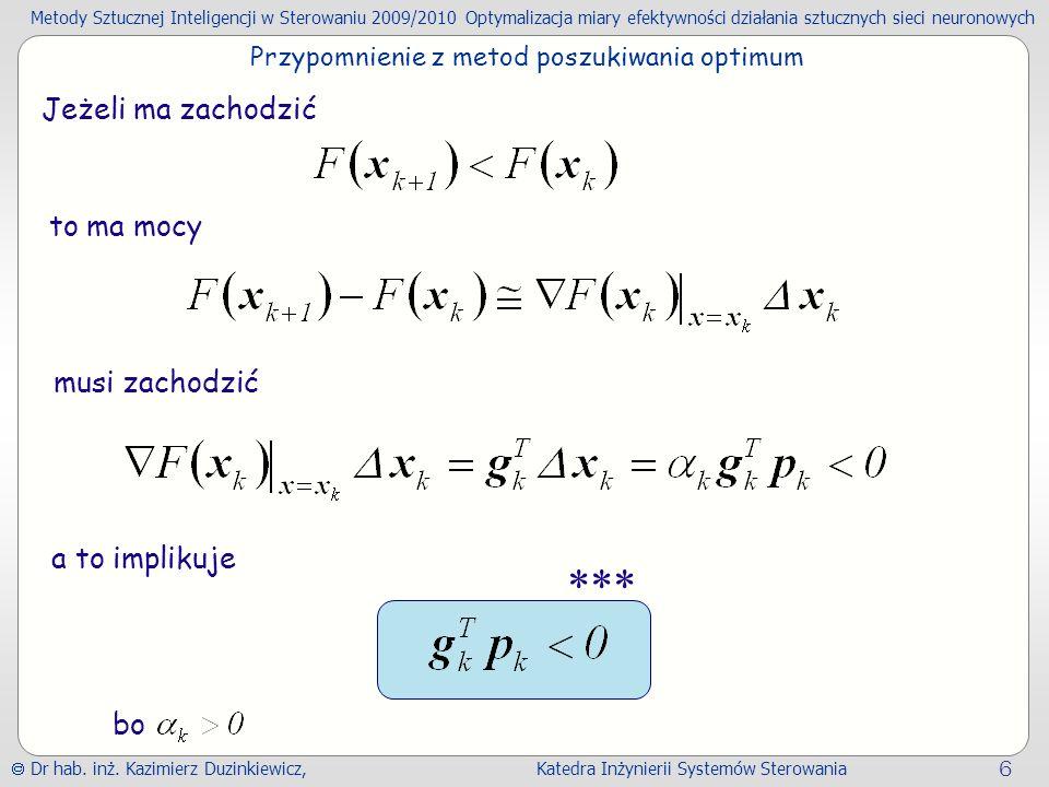 Metody Sztucznej Inteligencji w Sterowaniu 2009/2010Optymalizacja miary efektywności działania sztucznych sieci neuronowych Dr hab. inż. Kazimierz Duz
