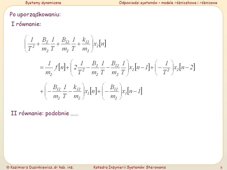 Systemy dynamiczneOdpowiedzi systemów – modele różniczkowe i różnicowe Kazimierz Duzinkiewicz, dr hab.