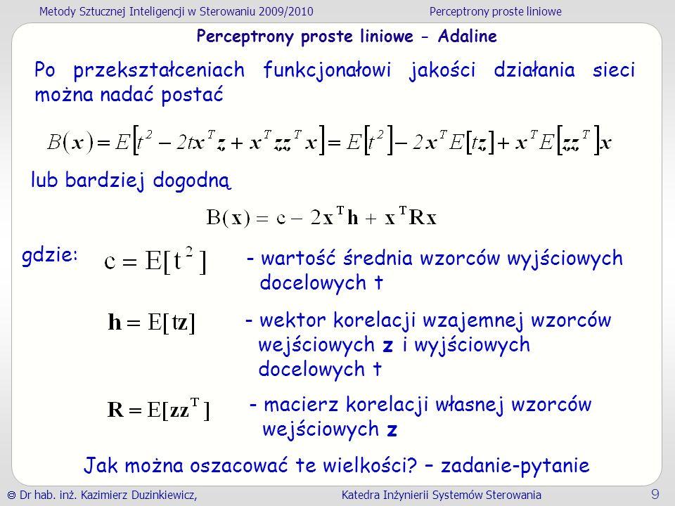 Metody Sztucznej Inteligencji w Sterowaniu 2009/2010Perceptrony proste liniowe Dr hab.