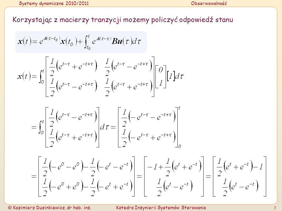 Systemy dynamiczne 2010/2011Obserwowalność Kazimierz Duzinkiewicz, dr hab. inż.Katedra Inżynierii Systemów Sterowania 7 Korzystając z macierzy tranzyc