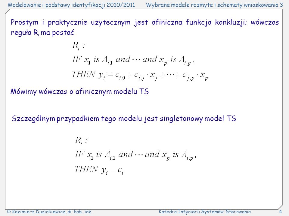 Modelowanie i podstawy identyfikacji 2010/2011Wybrane modele rozmyte i schematy wnioskowania 3 Kazimierz Duzinkiewicz, dr hab.