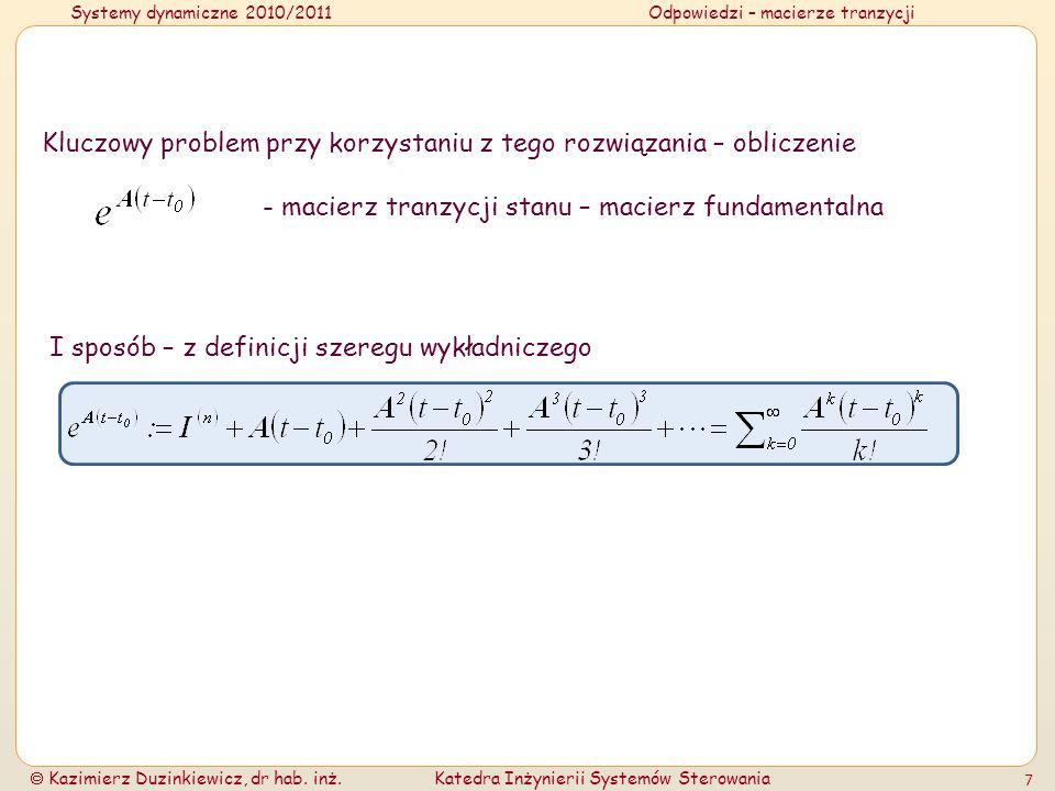 Systemy dynamiczne 2010/2011Odpowiedzi – macierze tranzycji Kazimierz Duzinkiewicz, dr hab.