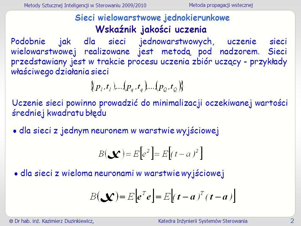 Metody Sztucznej Inteligencji w Sterowaniu 2009/2010 Metoda propagacji wstecznej Dr hab.
