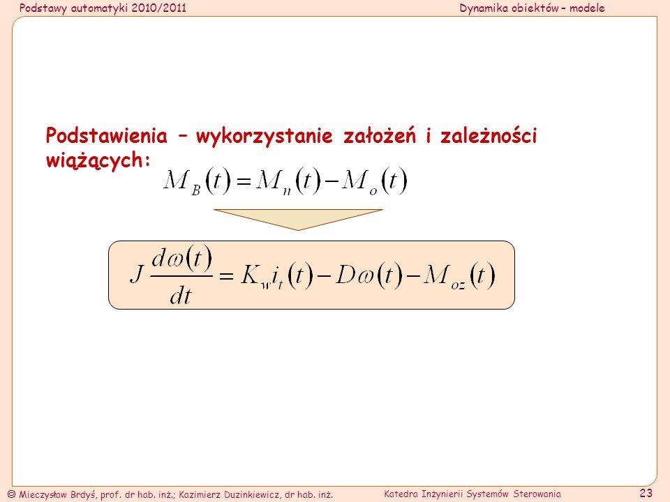 Podstawy automatyki 2010/2011Dynamika obiektów – modele Mieczysław Brdyś, prof. dr hab. inż.; Kazimierz Duzinkiewicz, dr hab. inż. Katedra Inżynierii