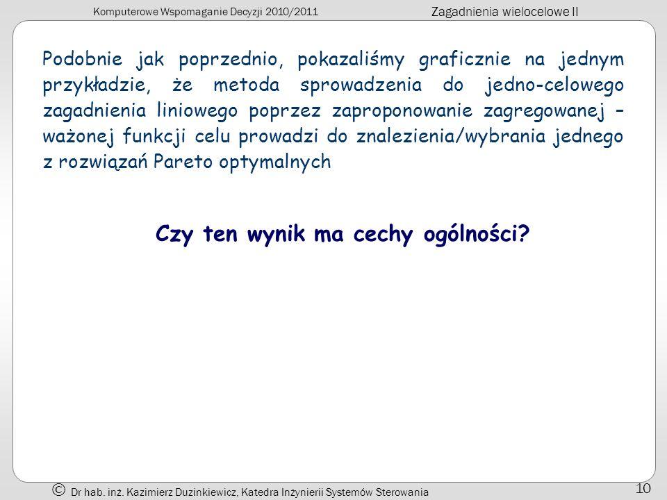Komputerowe Wspomaganie Decyzji 2010/2011 Zagadnienia wielocelowe II Dr hab.
