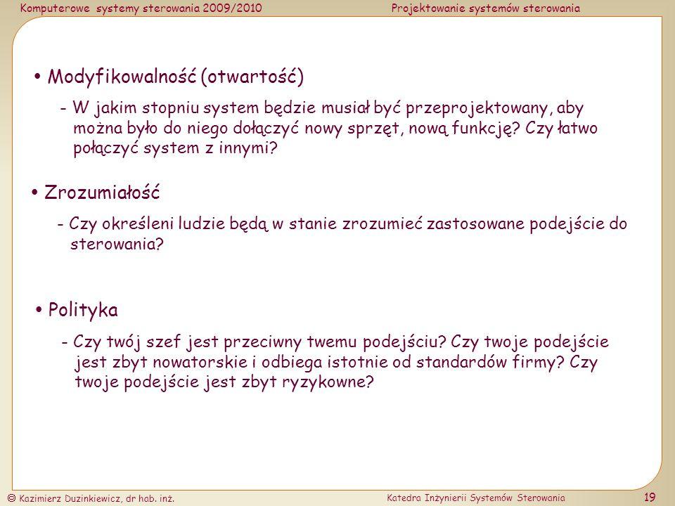 Komputerowe systemy sterowania 2009/2010Projektowanie systemów sterowania Kazimierz Duzinkiewicz, dr hab. inż. Katedra Inżynierii Systemów Sterowania
