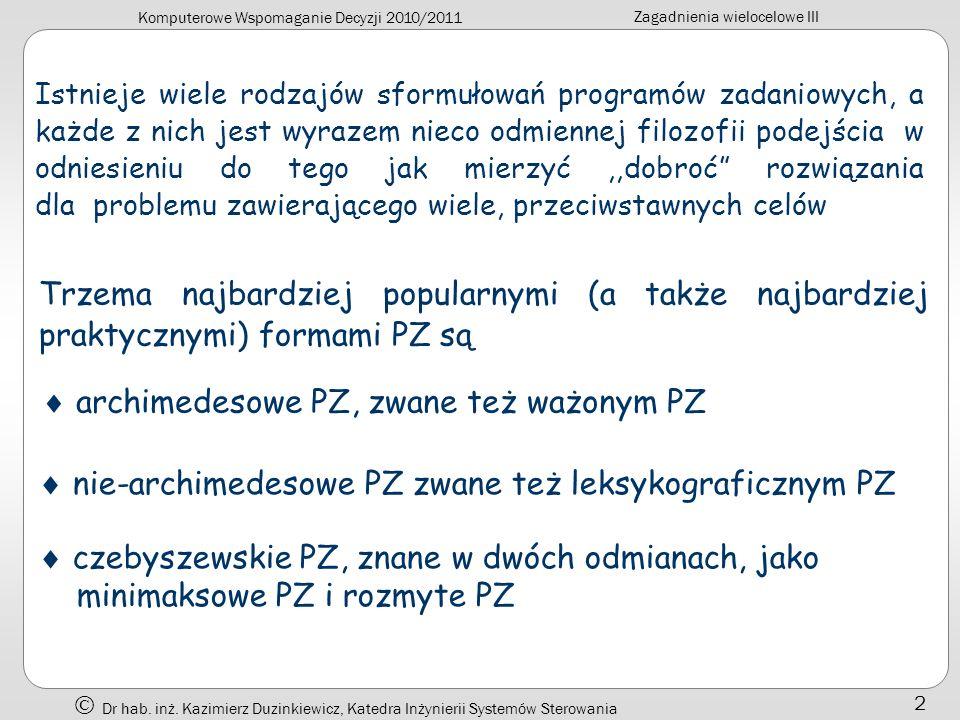 Komputerowe Wspomaganie Decyzji 2010/2011 Zagadnienia wielocelowe III Dr hab.