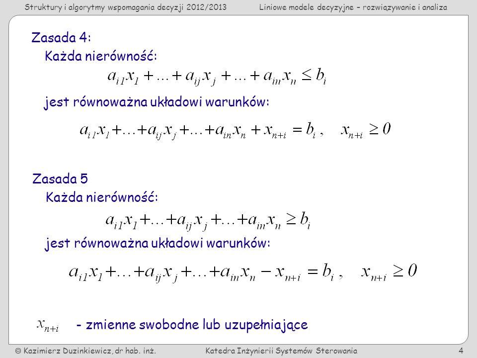 Struktury i algorytmy wspomagania decyzji 2012/2013Liniowe modele decyzyjne – rozwiązywanie i analiza Kazimierz Duzinkiewicz, dr hab. inż.Katedra Inży