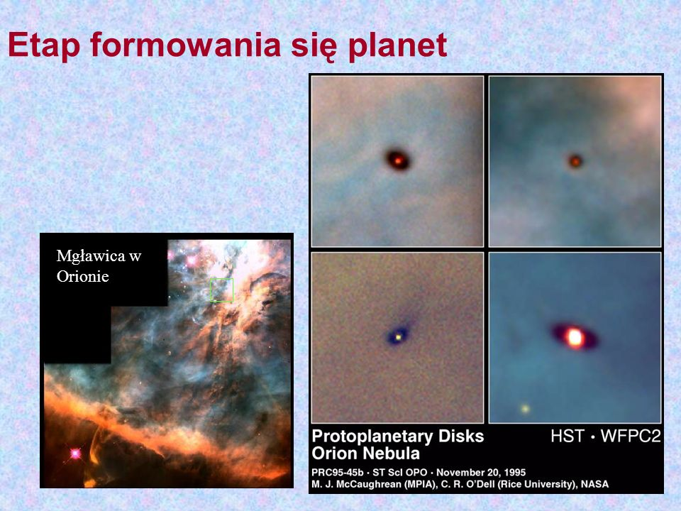 Mgławica w Orionie Etap formowania się planet