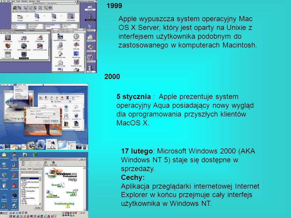 1999 2000 Apple wypuszcza system operacyjny Mac OS X Server, który jest oparty na Unixie z interfejsem użytkownika podobnym do zastosowanego w kompute