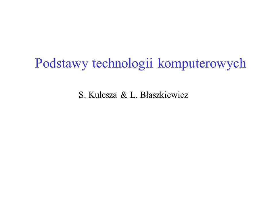 Podstawy technologii komputerowych S. Kulesza & L. Błaszkiewicz