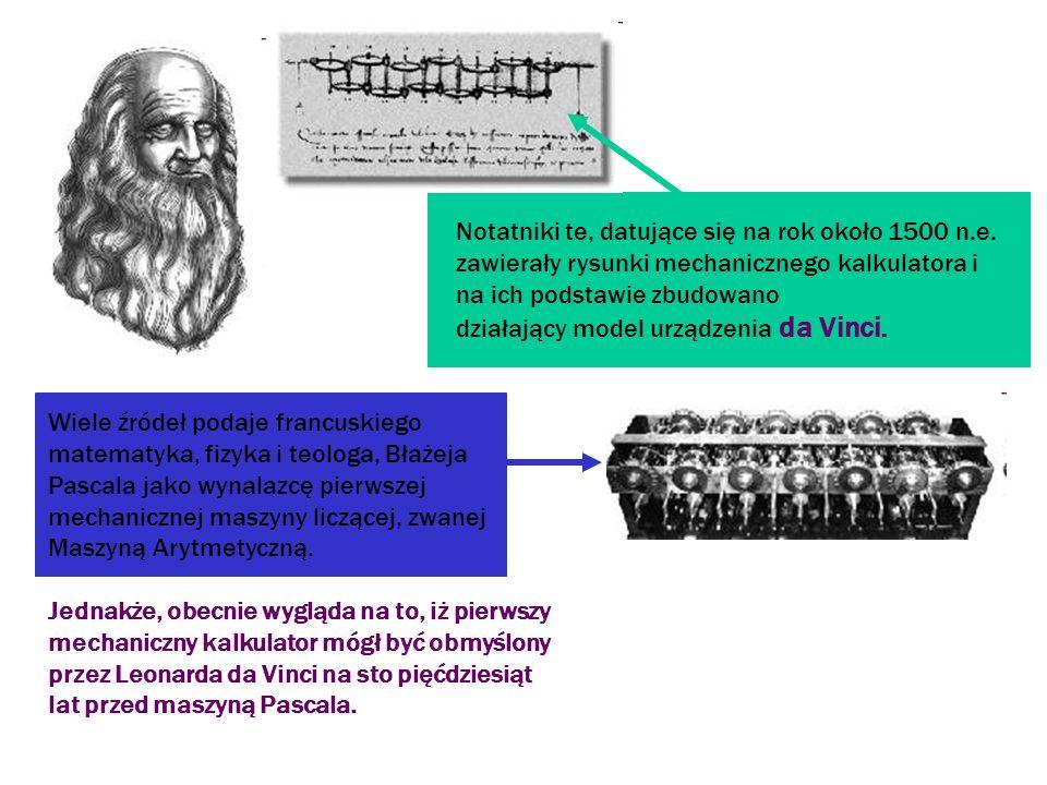 Wiele źródeł podaje francuskiego matematyka, fizyka i teologa, Błażeja Pascala jako wynalazcę pierwszej mechanicznej maszyny liczącej, zwanej Maszyną