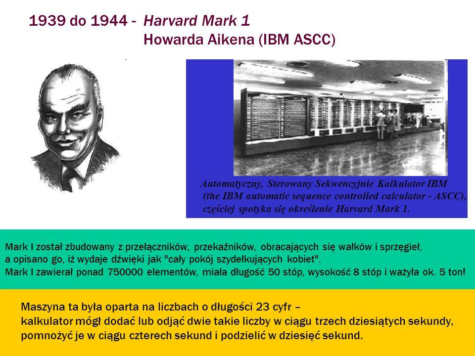 1939 do 1944 - Harvard Mark 1 Howarda Aikena (IBM ASCC) Automatyczny, Sterowany Sekwencyjnie Kalkulator IBM (the IBM automatic sequence controlled cal