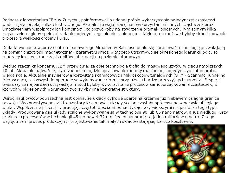 Badacze z laboratorium IBM w Zurychu, poinformowali o udanej próbie wykorzystania pojedynczej cząsteczki wodoru jako przełącznika elektrycznego. Aktua