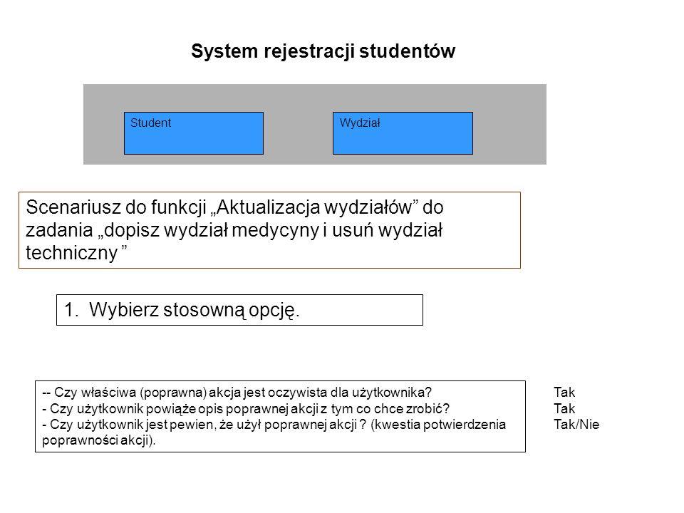 StudentWydział System rejestracji studentów 1.Wybierz stosowną opcję.