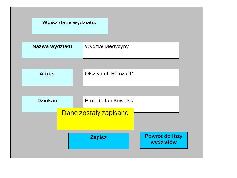 Wpisz dane wydziału: Wydział Medycyny Nazwa wydziału Adres Olsztyn ul.