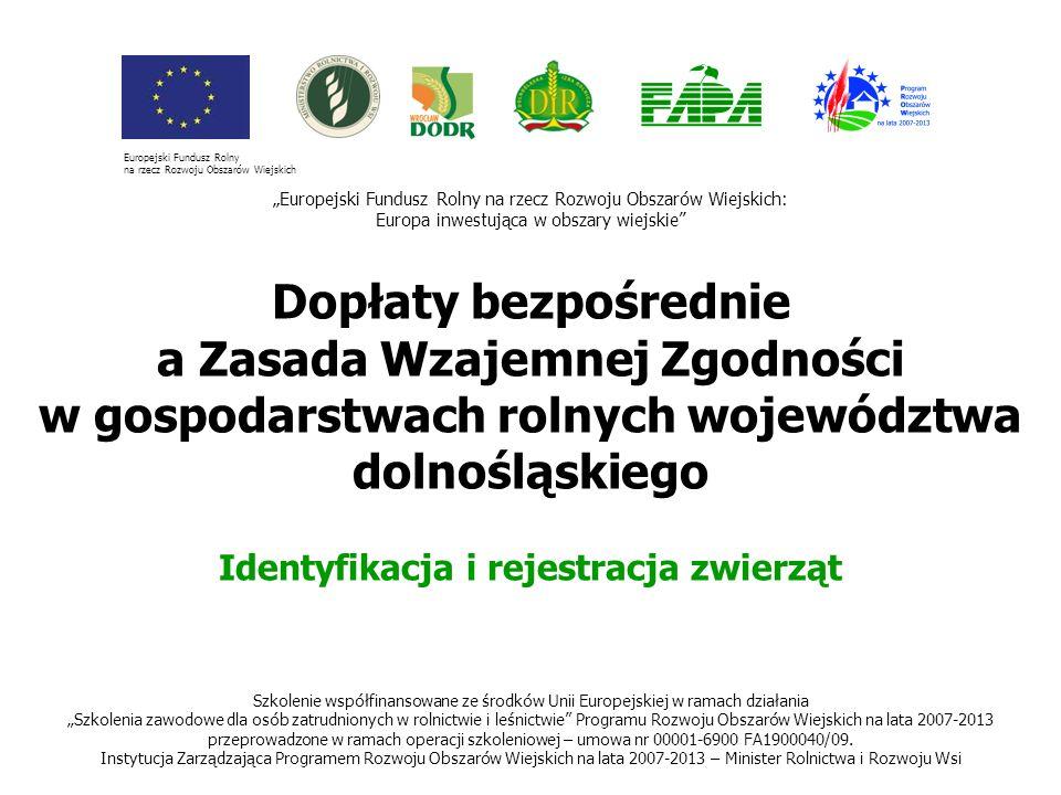 Dopłaty bezpośrednie a Zasada Wzajemnej Zgodności w gospodarstwach rolnych województwa dolnośląskiego Szkolenie współfinansowane ze środków Unii Europ