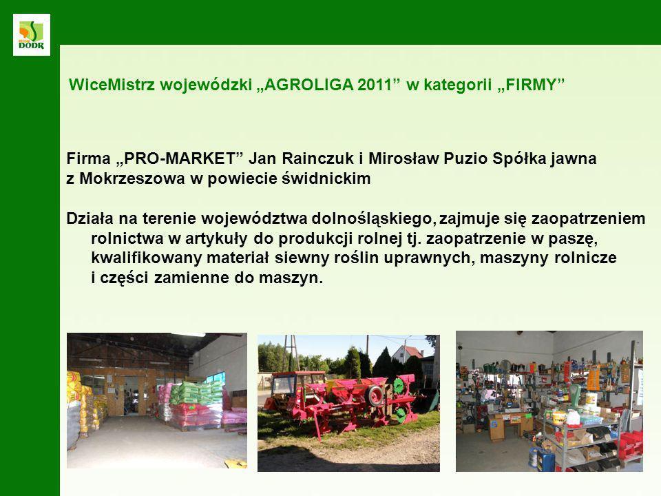 Firma PRO-MARKET Jan Rainczuk i Mirosław Puzio Spółka jawna z Mokrzeszowa w powiecie świdnickim Działa na terenie województwa dolnośląskiego, zajmuje