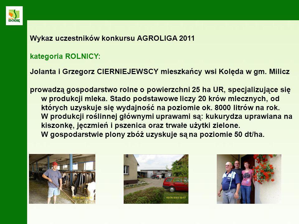 Jolanta i Grzegorz CIERNIEJEWSCY mieszkańcy wsi Kolęda w gm. Milicz prowadzą gospodarstwo rolne o powierzchni 25 ha UR, specjalizujące się w produkcji
