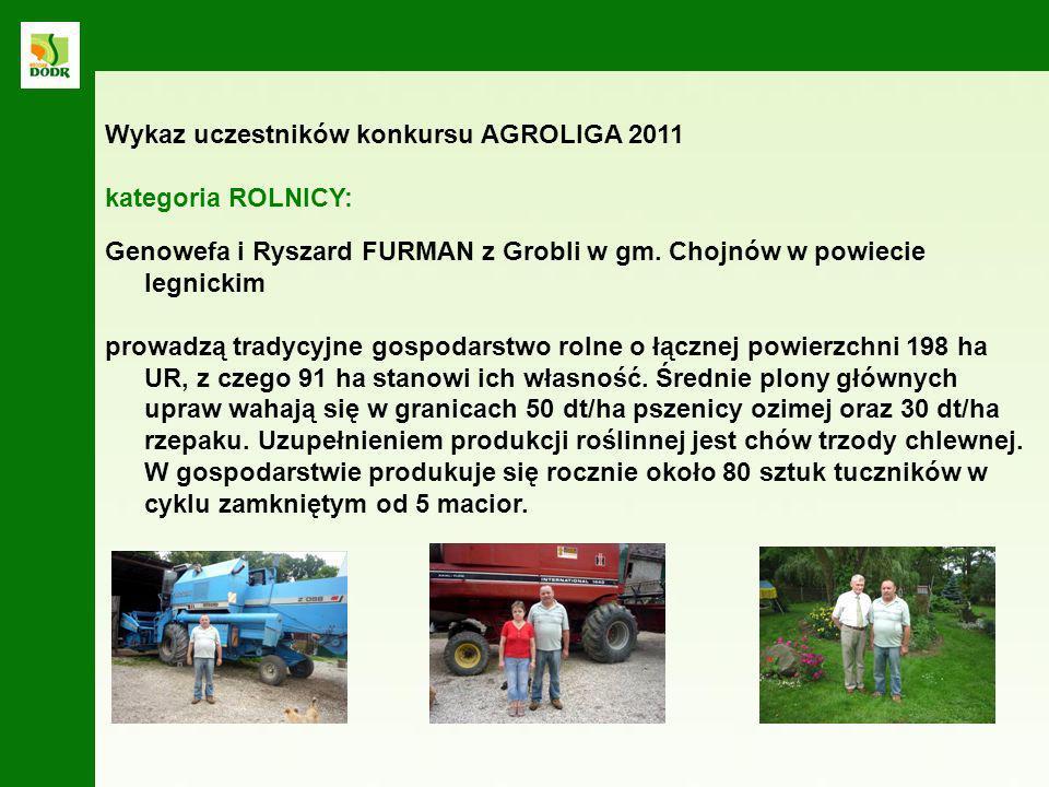 Genowefa i Ryszard FURMAN z Grobli w gm. Chojnów w powiecie legnickim prowadzą tradycyjne gospodarstwo rolne o łącznej powierzchni 198 ha UR, z czego
