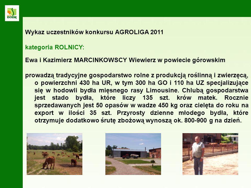 Ewa i Kazimierz MARCINKOWSCY Wiewierz w powiecie górowskim prowadzą tradycyjne gospodarstwo rolne z produkcją roślinną i zwierzęcą, o powierzchni 430