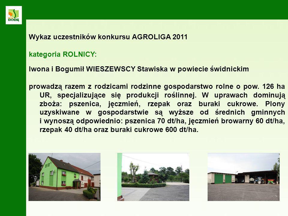 Iwona i Bogumił WIESZEWSCY Stawiska w powiecie świdnickim prowadzą razem z rodzicami rodzinne gospodarstwo rolne o pow. 126 ha UR, specjalizujące się