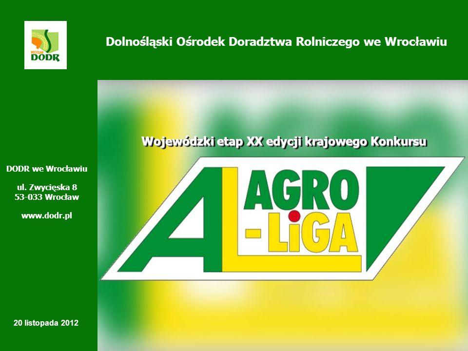 Wyciąg z REGULAMINU KONKURSU AGROLIGA 2012 Celem konkursu jest wyłonienie Mistrzów i Wicemistrzów Wojewódzkich AGROLIGI 2012 w kategoriach: Rolnicy i Firmy z terenu województwa dolnośląskiego, którzy będą reprezentowali województwo dolnośląskie na szczeblu krajowym.