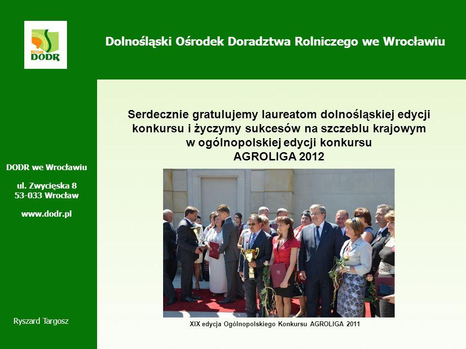 Dolnośląski Ośrodek Doradztwa Rolniczego we Wrocławiu Serdecznie gratulujemy laureatom dolnośląskiej edycji konkursu i życzymy sukcesów na szczeblu kr
