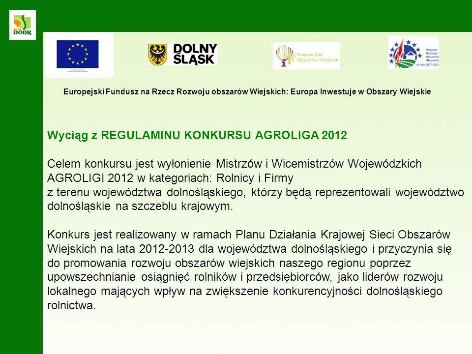 Wyciąg z REGULAMINU KONKURSU AGROLIGA 2012 Do kategorii ROLNICY zaliczone są wyłącznie osoby prowadzące gospodarstwo rolne samodzielnie lub wraz z rodziną.