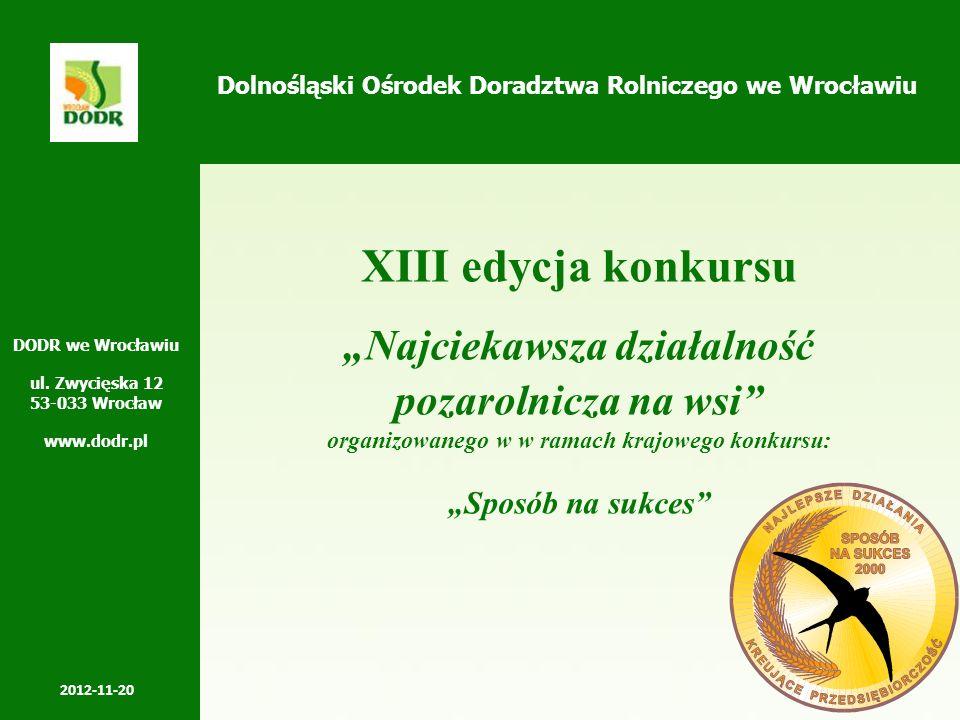 Dolnośląski Ośrodek Doradztwa Rolniczego we Wrocławiu XIII edycja konkursu Najciekawsza działalność pozarolnicza na wsi organizowanego w w ramach kraj