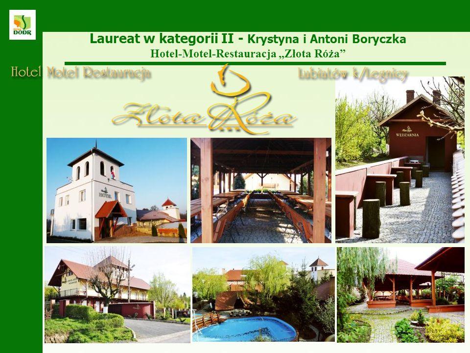 Laureat w kategorii II - Krystyna i Antoni Boryczka Hotel-Motel-Restauracja Złota Róża
