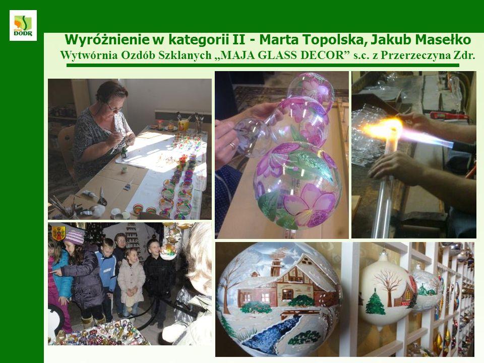 Wyróżnienie w kategorii II - Marta Topolska, Jakub Masełko Wytwórnia Ozdób Szklanych MAJA GLASS DECOR s.c.