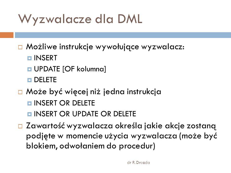 Wyzwalacze dla DML dr P.