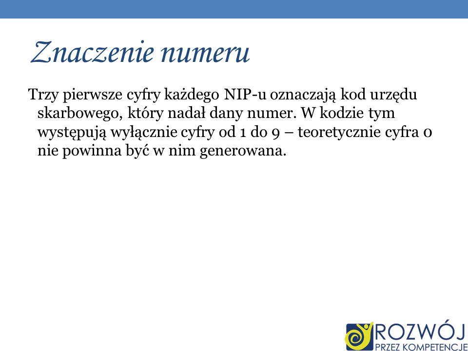 Znaczenie numeru Trzy pierwsze cyfry każdego NIP-u oznaczają kod urzędu skarbowego, który nadał dany numer.