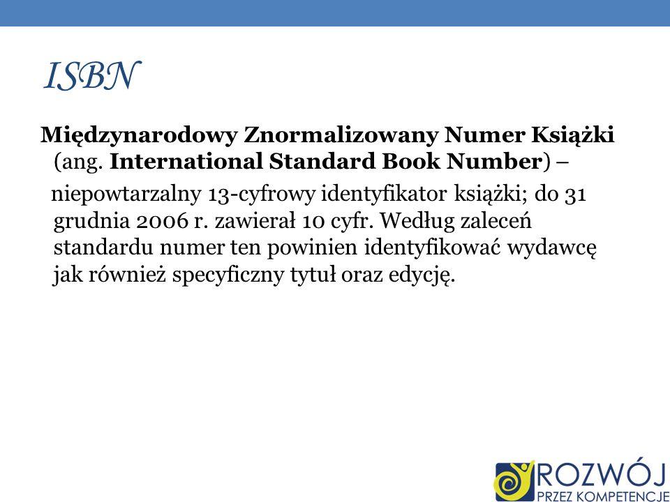 ISBN Międzynarodowy Znormalizowany Numer Książki (ang.
