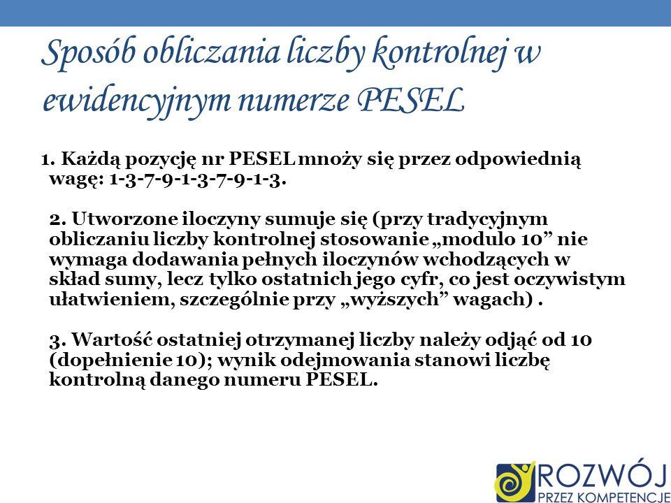 Sposób obliczania liczby kontrolnej w ewidencyjnym numerze PESEL 1.