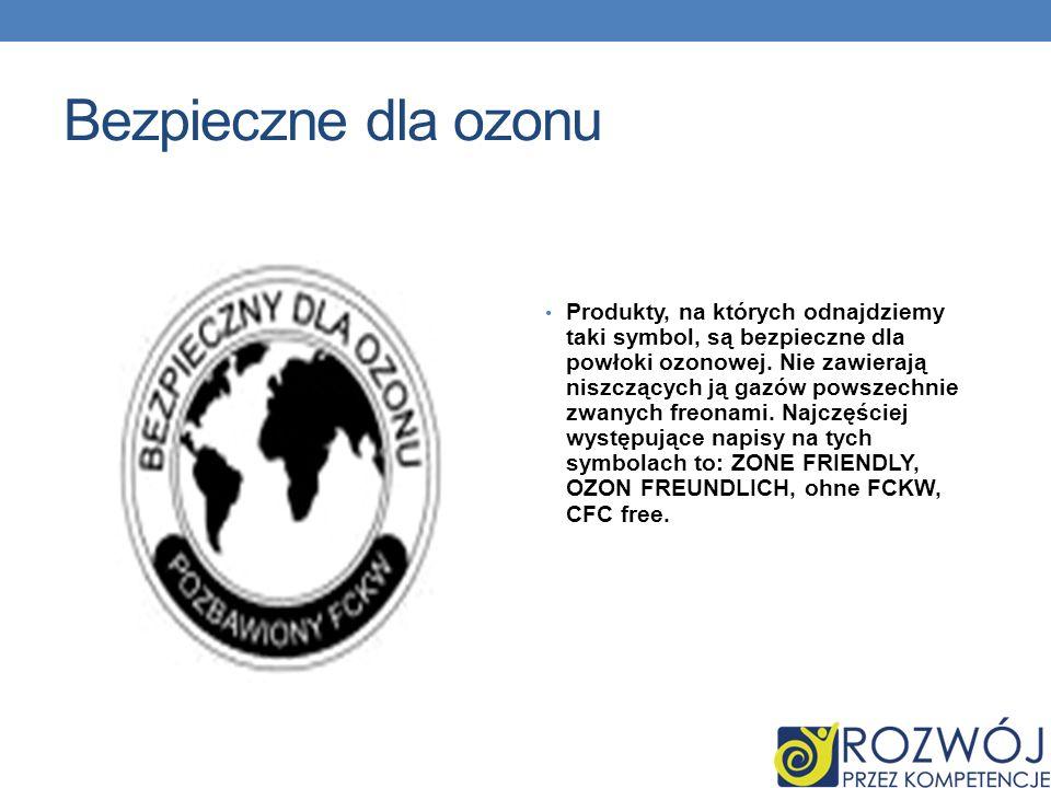 Bezpieczne dla ozonu Produkty, na których odnajdziemy taki symbol, są bezpieczne dla powłoki ozonowej.