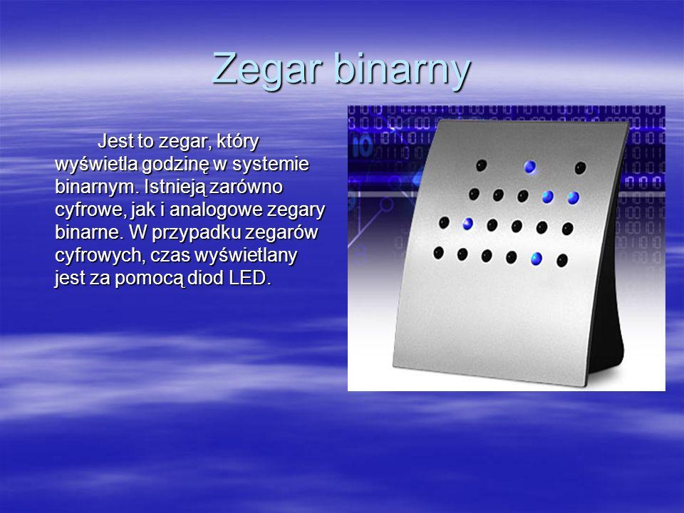 Zegar binarny Jest to zegar, który wyświetla godzinę w systemie binarnym. Istnieją zarówno cyfrowe, jak i analogowe zegary binarne. W przypadku zegaró