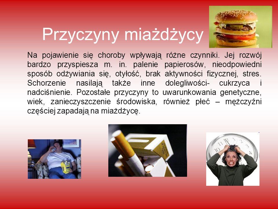 Przyczyny miażdżycy Na pojawienie się choroby wpływają różne czynniki. Jej rozwój bardzo przyspiesza m. in. palenie papierosów, nieodpowiedni sposób o