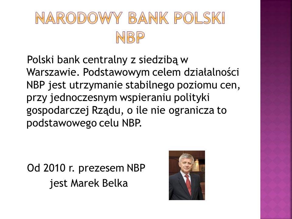 Polski bank centralny z siedzibą w Warszawie. Podstawowym celem działalności NBP jest utrzymanie stabilnego poziomu cen, przy jednoczesnym wspieraniu