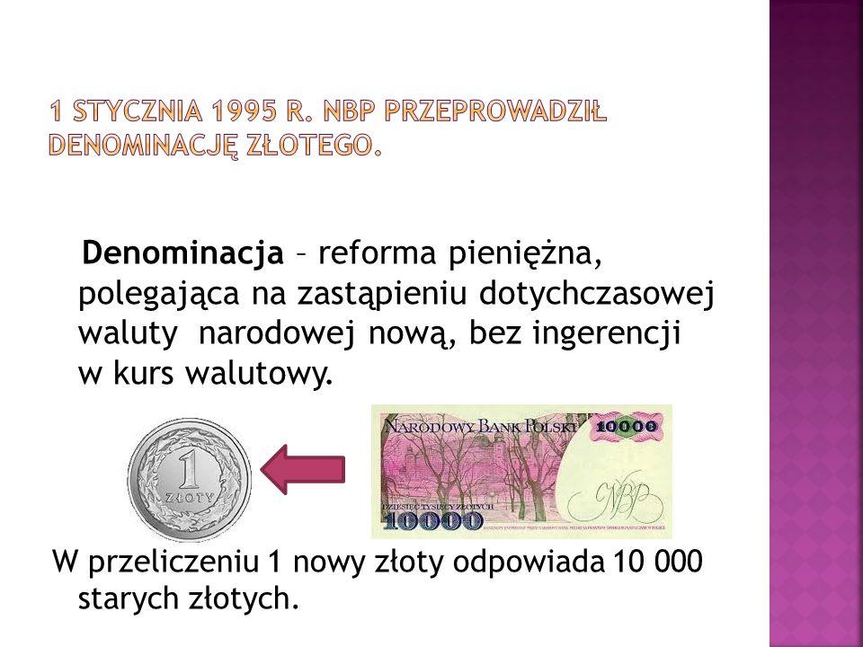 Denominacja – reforma pieniężna, polegająca na zastąpieniu dotychczasowej waluty narodowej nową, bez ingerencji w kurs walutowy. W przeliczeniu 1 nowy