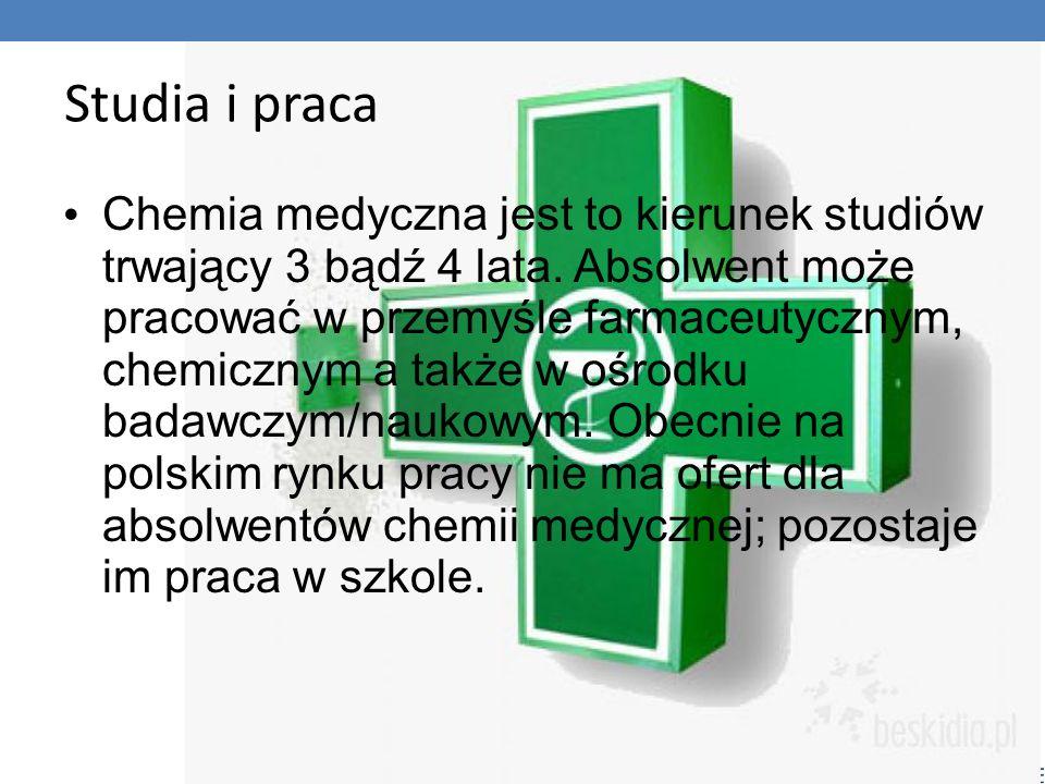 Studia i praca Chemia medyczna jest to kierunek studiów trwający 3 bądź 4 lata.