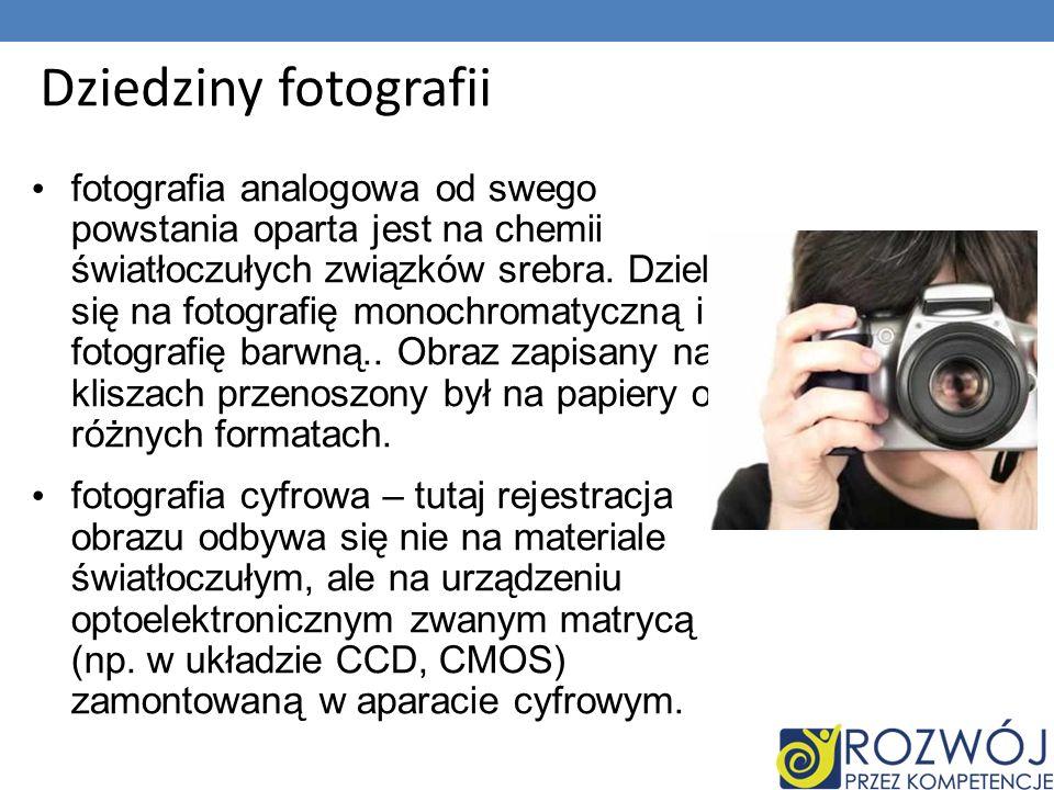 Dziedziny fotografii fotografia analogowa od swego powstania oparta jest na chemii światłoczułych związków srebra.
