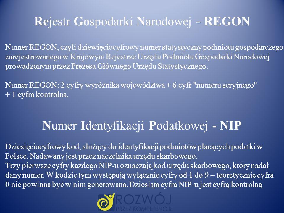 - Rejestr Gospodarki Narodowej - REGON Numer REGON, czyli dziewięciocyfrowy numer statystyczny podmiotu gospodarczego zarejestrowanego w Krajowym Reje