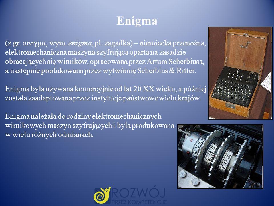 (z gr. αινιγμα, wym. enigma, pl. zagadka) – niemiecka przenośna, elektromechaniczna maszyna szyfrująca oparta na zasadzie obracających się wirników, o