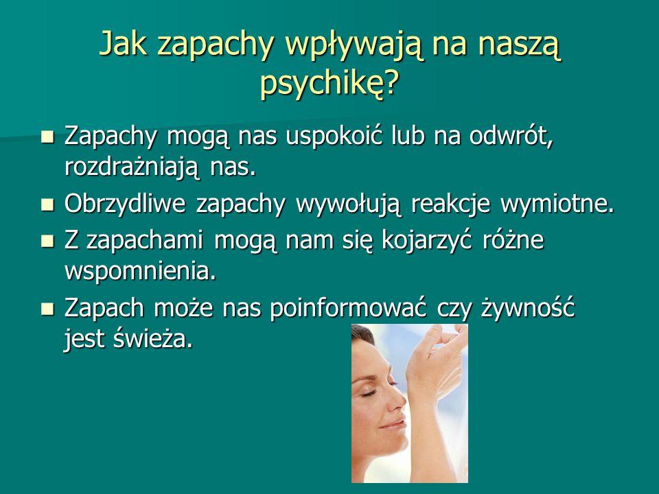Jak zapachy wpływają na naszą psychikę? Zapachy mogą nas uspokoić lub na odwrót, rozdrażniają nas. Zapachy mogą nas uspokoić lub na odwrót, rozdrażnia