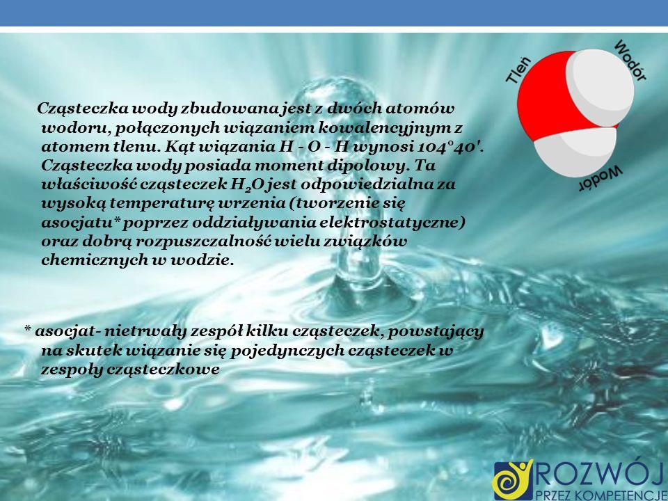 Cząsteczka wody zbudowana jest z dwóch atomów wodoru, połączonych wiązaniem kowalencyjnym z atomem tlenu. Kąt wiązania H - O - H wynosi 104°40'. Cząst