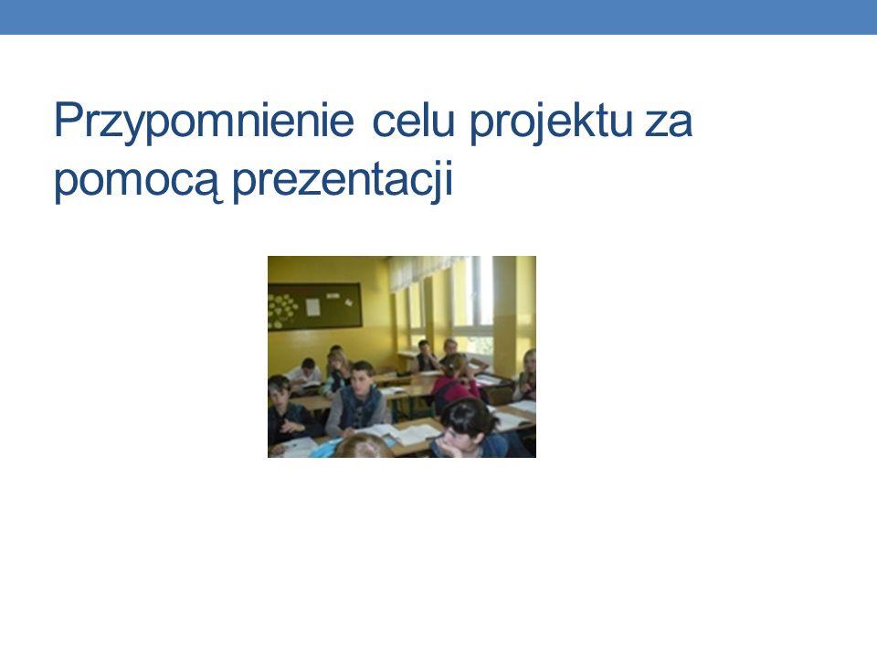 Przypomnienie celu projektu za pomocą prezentacji